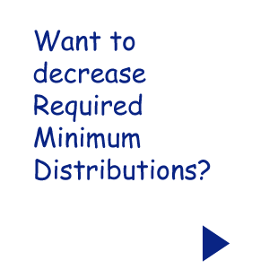 Want to decrease Required Minimum Distributions?