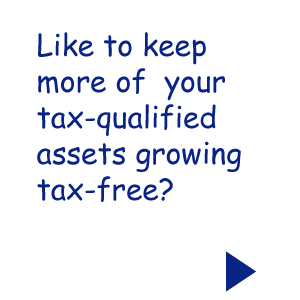 Like to keep more of your tax-qualified assets growing tax-free?